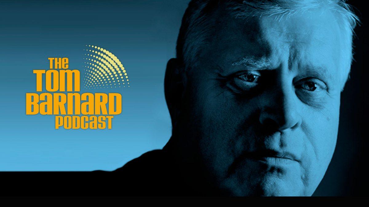 Tom Barnard Podcast